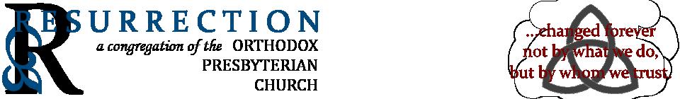 Resurrection Orthodox Presbyterian Church