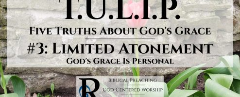 Limited Atonement: God's Grace Is Personal
