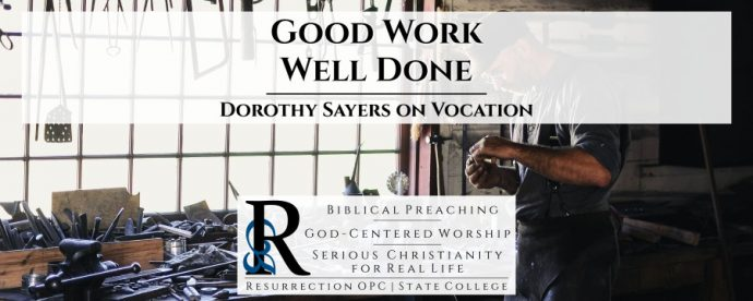 """""""Good Work Well Done"""": Dorothy Sayers on Vocation"""