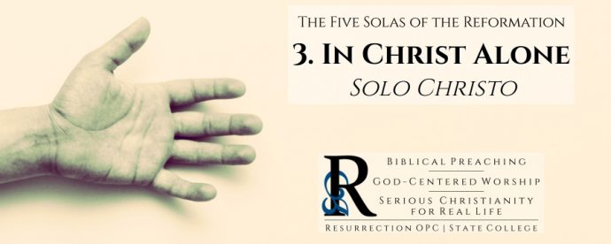 Solo Christo: In Christ Alone
