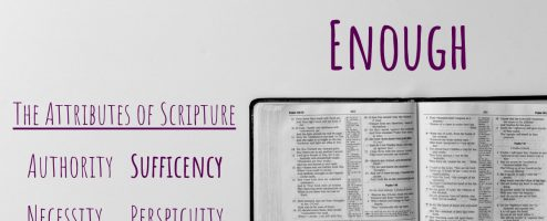 The Bible Is … Enough (The Sufficiency of Scripture)