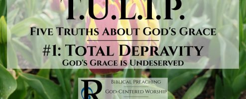 Total Depravity: God's Grace Is Undeserved