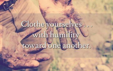 """Clothe Yourselves With Humility Toward One Another"""