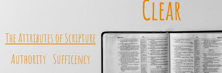 The Bible Is … Clear (The Perspicuity of Scripture)